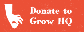DONATE TO GROW HQ