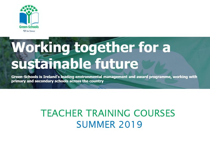 Green Schools Teacher Training Courses Summer 2019